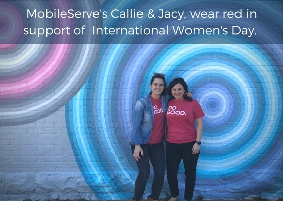 MobileServe's Callie & jacy, Celebrating International Women's Day with Our Favorite Tagline..jpg